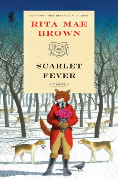 Scarlet fever : a novel / Rita Mae Brown ; illustrated by Lee Gildea, Jr..