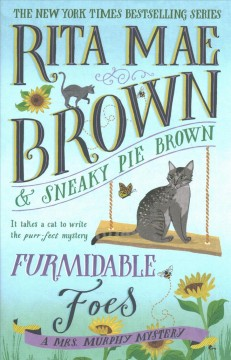 Furmidable foes / A Mrs. Murphy Mystery