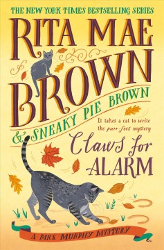 Claws for alarm / Rita Mae Brown & Sneaky Pie Brown ; illustrated by Michael Gellatly.
