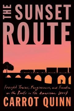 The sunset route : a memoir