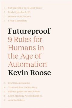 Futureproof : 9 Rules for Humans in the Age of Automation
