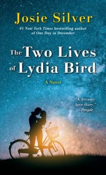 The two lives of Lydia Bird a novel / Josie Silver.