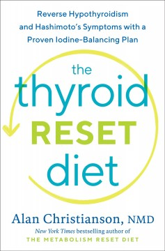 The thyroid reset diet / Reverse Hypothyroidism and Hashimoto's Symptoms With a Proven Iodine-balancing Plan