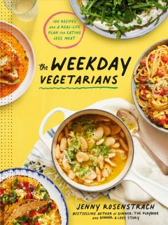 The weekday vegetarians / Jenny Rosenstrach ; photographs by Christine Han.