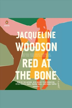 Red at the bone [electronic resource] : A Novel / Jacqueline Woodson