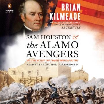 Sam Houston and the Alamo Avengers (CD)