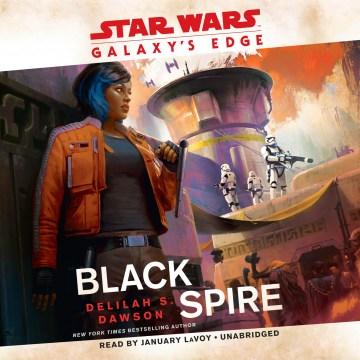 Galaxy's Edge: Black Spire (CD)