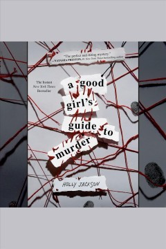 A good girl's guide to murder [electronic resource] / Holly Jackson.