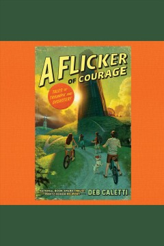 A flicker of courage [electronic resource] / Deb Caletti.