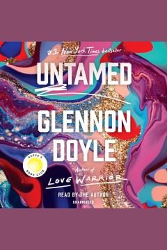 Untamed [electronic resource] / Glennon Doyle.