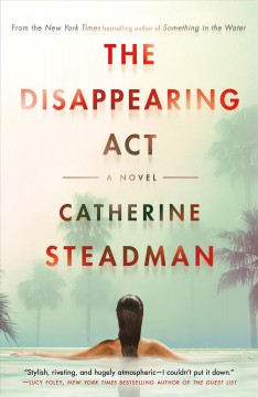 The disappearing act a novel / Catherine Steadman.
