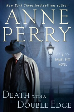 Death with a double edge Anne Perry.