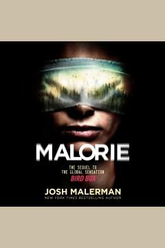 Malorie [electronic resource] : a Bird Box novel / Josh Malerman.