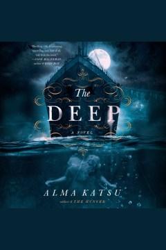 The deep [electronic resource] / Alma Katsu.