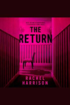 The return [electronic resource] / Rachel Harrison.