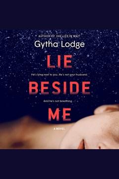 Lie beside me [electronic resource] : a novel / by Gytha Lodge.