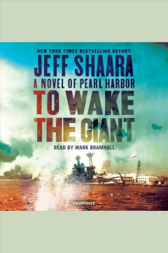 To wake the giant [electronic resource] : A Novel of Pearl Harbor / Jeff Shaara