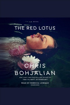 The red lotus [electronic resource] : a novel / by Chris Bohjalian.