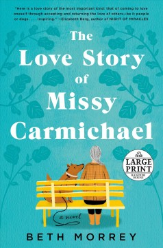 The love story of Missy Carmichael : a novel / Beth Morrey.