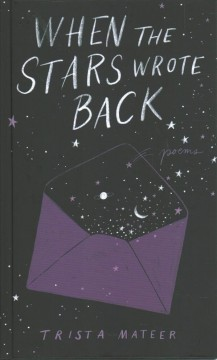 When the stars wrote back : poems
