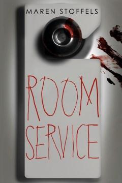Room service Maren Stoffels ; translated by Laura Watkinson.