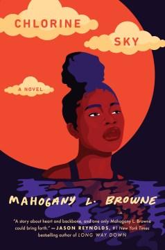 Chlorine sky Mahogany L. Browne.