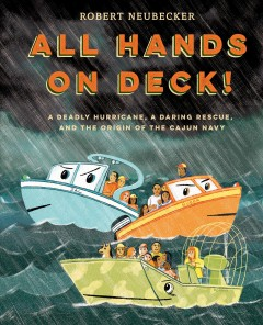 All Hands on Deck! : A Deadly Hurricane, a Daring Rescue, and the Origin of the Cajun Navy