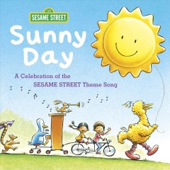Sunny Day : A Celebration of the Sesame Street Theme Song