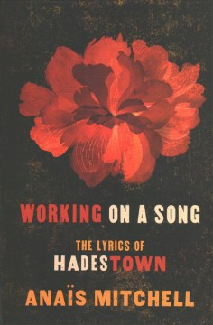 Working on a song : the lyrics of Hadestown