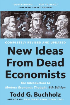 New ideas from dead economists : the introduction to modern economic thought, 4th edition