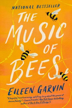 The music of bees a novel / Eileen Garvin.