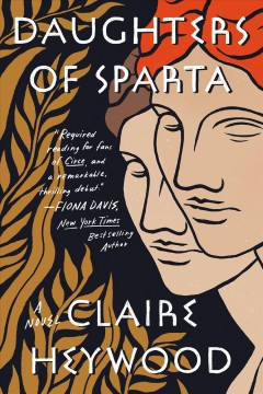 Daughters of Sparta a novel / Claire Heywood.