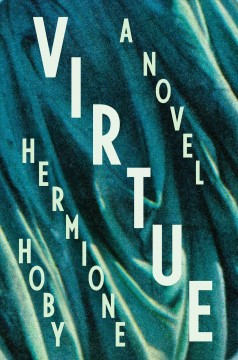 Virtue / Hermione Hoby.