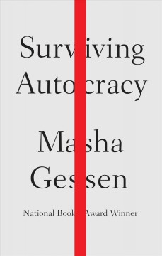 Surviving autocracy / Masha Gessen.