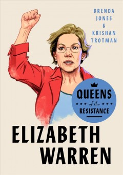 Elizabeth Warren : the life, times, and rise of Warren, aka the boss / Brenda Jones and Krishan Trotman.