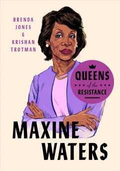 Maxine Waters : the life, times and rise of