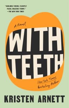 With teeth Kristen Arnett.