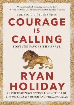 Courage Is Calling : Fortune Favors the Brave