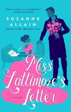 Miss Lattimore's letter Suzanne Allain.