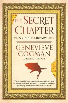 The secret chapter / Genevieve Cogman.