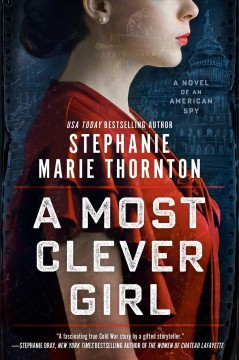 A most clever girl : a novel of an American spy
