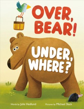 Over, bear! under, where!