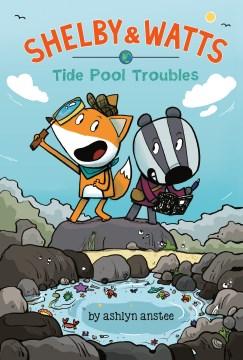 Shelby & Watts 1 : Tide Pool Troubles