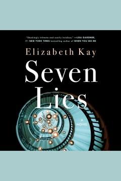 Seven lies [electronic resource] / Elizabeth Kay.