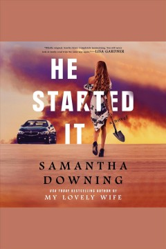 He started it [electronic resource] / Samantha Downing.