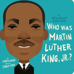 Who was Martin Luther King, Jr.? / by Lisbeth Kaiser ; art by Stanley Chow.