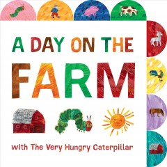 A day on the farm with the very hungry caterpillar.