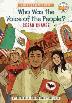 Who Was the Voice of the People : Cesar Chavez