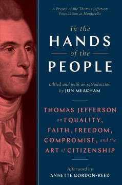 In the hands of the people : Thomas Jefferson and the art of citizenship