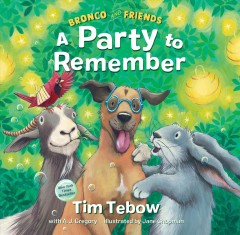 Bronco and friends : a party to remember